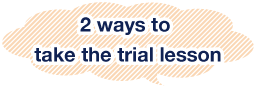 2 ways to take the trial lesson